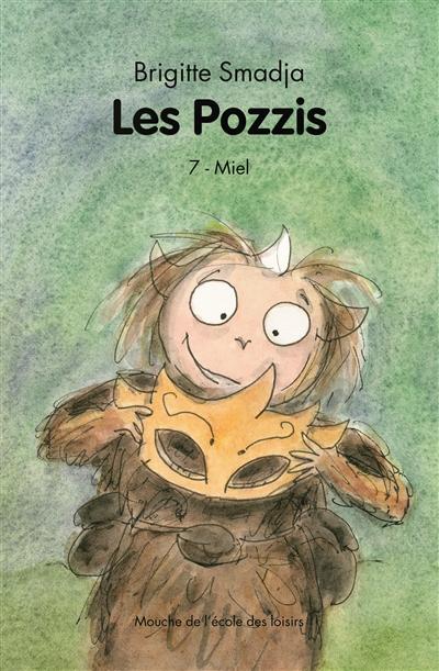 Les Pozzis. Volume 7, Miel