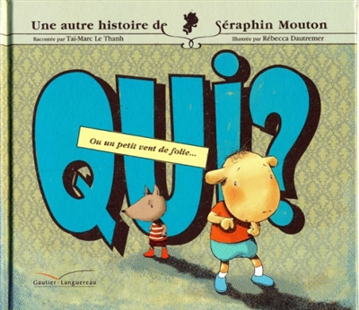 Une histoire de Séraphin Mouton. Volume 3, Qui ? ou Un petit vent de folie…