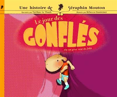 Une histoire de Séraphin Mouton. Volume 5, Le jour des gonflés ou Un gros vent de folie