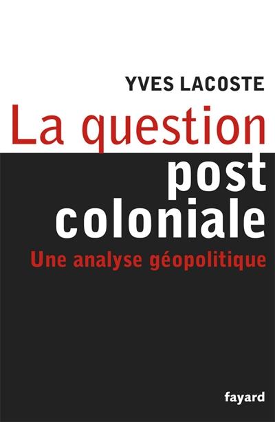 La question post-coloniale : une analyse géopolitique