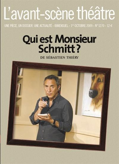 Avant-scène théâtre (L'). n° 1270, Qui est monsieur Schmitt ?